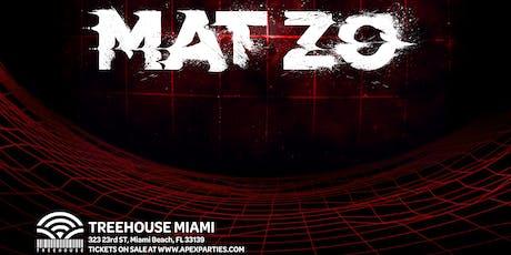 Mat zo @ Treehouse Miami tickets