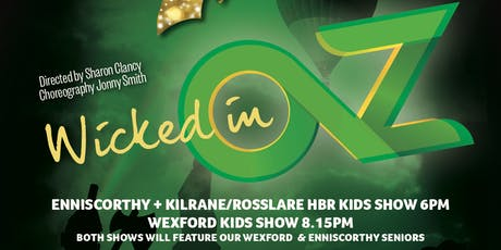 Wicked In Oz  6pm Show  Enniscorthy, Kilrane/Rosslare Hbr. Kids tickets
