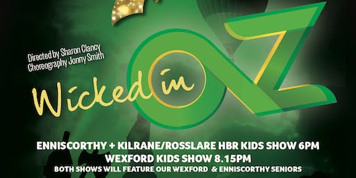 Wicked In Oz  6pm Show  Enniscorthy, Kilrane/Rosslare Hbr. Kids