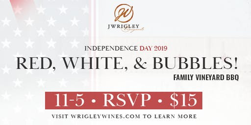 Red, White, & Bubbles! Independence Day BBQ at the Vineyard