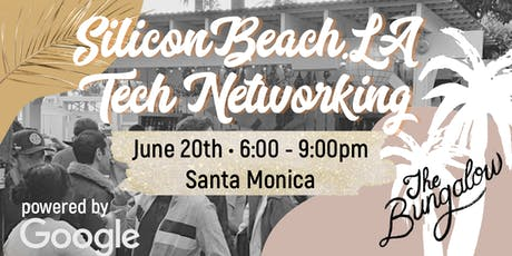 SiliconBeach.LA Summer Tech Networking powered by Google tickets