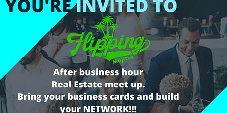 FLIPPING MOJITOS REAL ESTATE NETWORKING EVENT tickets