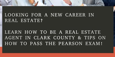 LEARN HOW TO BE A REAL ESTATE AGENT IN CLARK COUNTY & TIPS ON HOW TO PASS THE PEARSON EXAM!