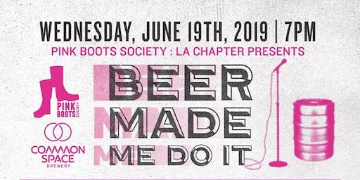 Pink Boots Society LA: Beer Made Me Do It Comedy Night