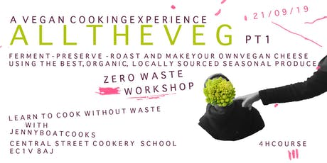 ALL THE VEG - VEGAN COOKING WORKSHOP WITH JENNY BOAT COOKS tickets