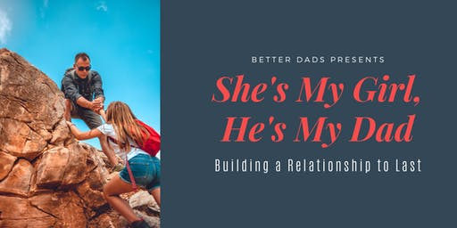 She's My Girl, He's My Dad: Building a Relationship to Last