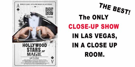 IN LAS VEGAS • HOLLYWOOD STARS OF MAGIC • UP-CLOSE tickets