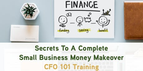 Secrets To A Complete  Small Business Money Makeover & Networking tickets