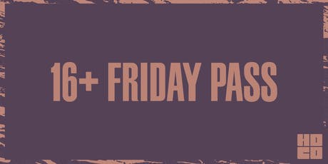 Friday Pass (16+)