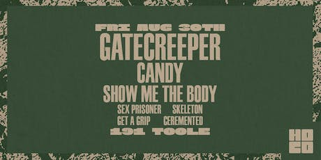 Gatecreeper, Candy and Show Me The Body at 191 Toole tickets