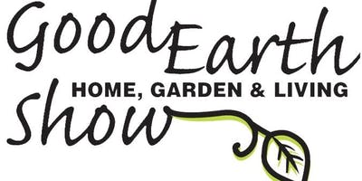 15th Good Earth Home, Garden & Living Show