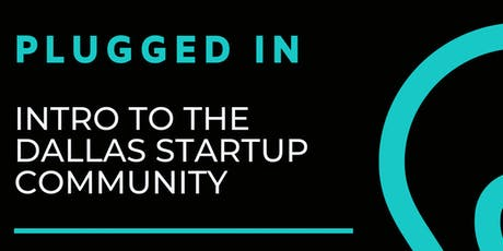 PLUGGED IN: Intro to the Dallas Startup Community tickets