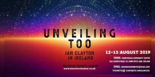 UNVEILING TOO, IAN CLAYTON, Hosted by Heaven's Shadow