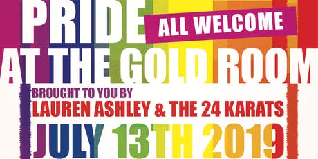 Pride at the Gold Room with Lauren Ashley and the 24 Karats tickets