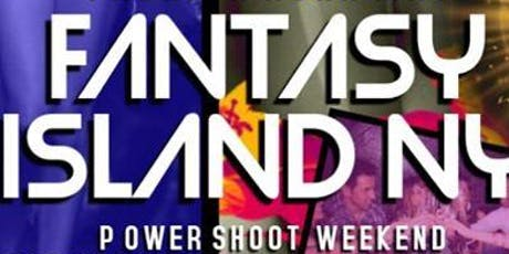 FANTASY ISLAND NY UPS Power Shoot / Mixer / Weekend tickets