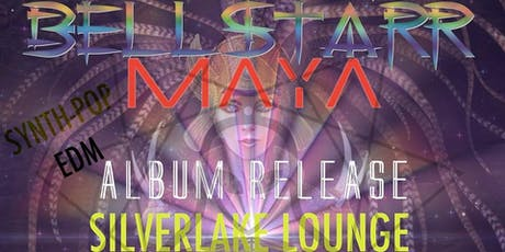 Bellstarr Maya release party with Dj Apr @ SilverLake Lounge tickets