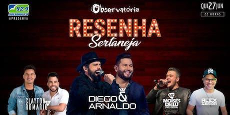 RESENHA SERTANEJA COM DIEGO & ARNALDO - 27/06 ingressos