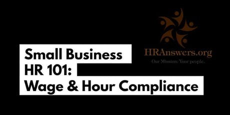 Small Business HR 101: Wage & Hour Compliance [webinar] tickets