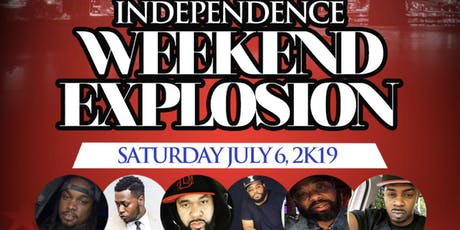 INDEPENDENCE WEEKEND EXPLOSION  tickets