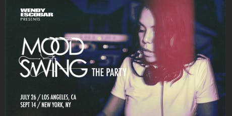 Wendy Escobar Presents Mood Swing - Los Angeles tickets