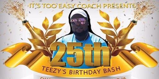 TEEZY'S 25TH BIRTHDAY BASH