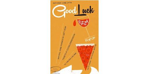 Good Luck Pizza Pop Up