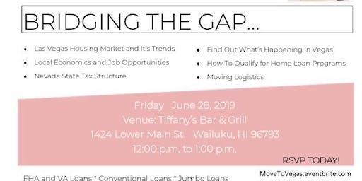 Bridging the Gap- Maui To Vegas