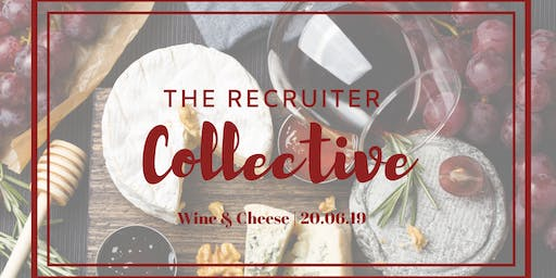 Recruiter Collective - Wine & Cheese