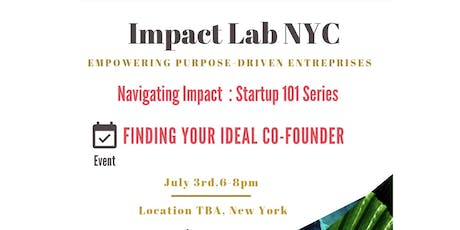 NAVIGATING IMPACT – STARTUP 101 SERIES: FINDING YOUR IDEAL CO-FOUNDER tickets