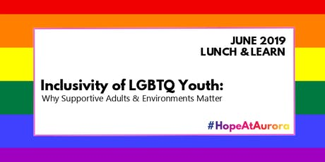 Lunch & Learn - Inclusivity of LGBTQ Youth tickets