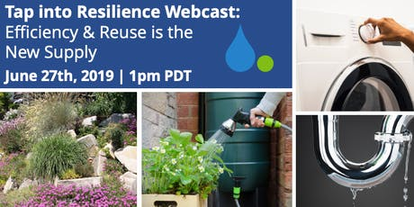 Tap into Resilience Webcast: Efficiency & Reuse is the New Supply tickets