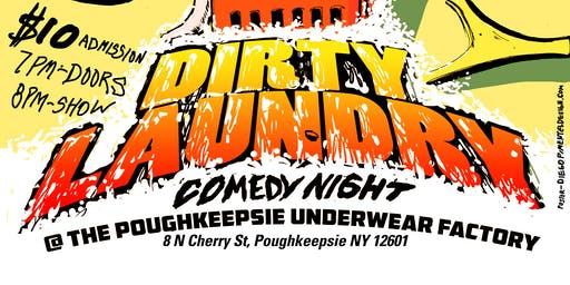 Dirty Laundry Comedy Night at Poughkeepsie Underwear Factory