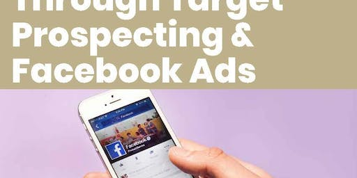 More Business through Target Prospecting and Facebook Ads