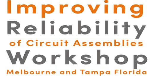 Reliability of Circuit Assemblies Workshop - Tampa