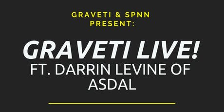 """Graveti Live!"" Ft. Darrin Levine of ASDAL tickets"