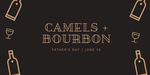 Camels + Bourbon: Father's Day Dinner Event