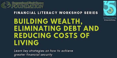 Congressional Black Caucus Foundation-Financial Literacy Workshop Series:  Building Wealth, Eliminating Debt and Reducing Costs of Living tickets