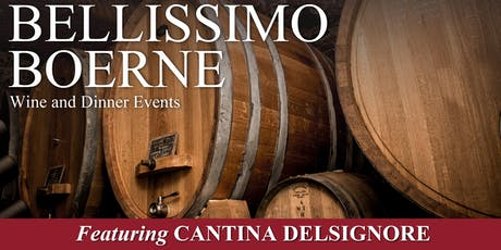 Bellissimo Boerne Wine & Dinner Events featuring Cantina Delsignore  tickets