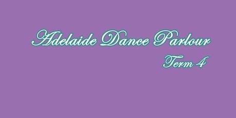 Adelaide Dance Parlour - Term 4 tickets