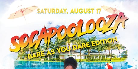 "SOCAPOOLOOZA 2019 ""BARE AS YOU DARE"" EDITION tickets"