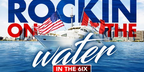 Rockin' On The Water in The 6ix- All White Boatride Weekend Getaway tickets