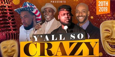 """Y'all So Crazy"" Comedy Show tickets"
