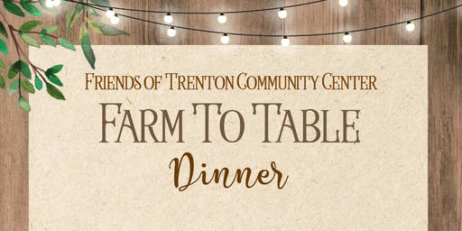 Friends of Trenton Community Center Farm to Table Dinner