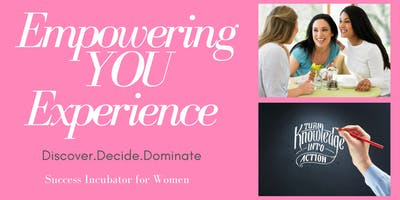 Empowering YOU Experience [Success Incubator for Women]
