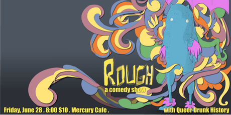 ROUGH a Comedy Show and Queer Drunk History! tickets