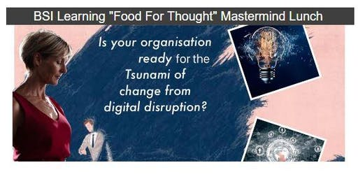 Food for Thought Sydney: Are you ready for the Tsunami of change from Digital Change