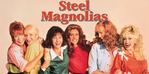 Summer of '89/We Really Like Her!: STEEL MAGNOLIAS (on 35mm!)