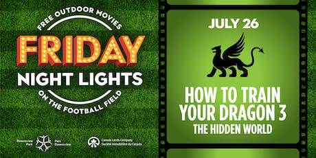 Downsview Park Friday Night Lights - How to Train Your Dragon 3 tickets