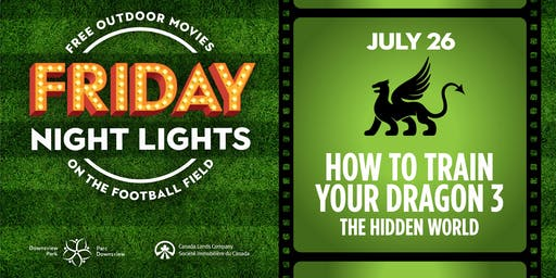 Downsview Park Friday Night Lights - How to Train Your Dragon 3