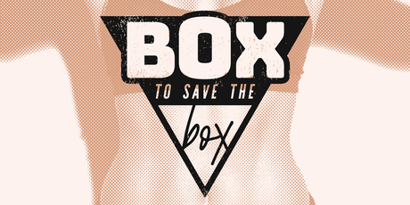 Box To Save The Box tickets